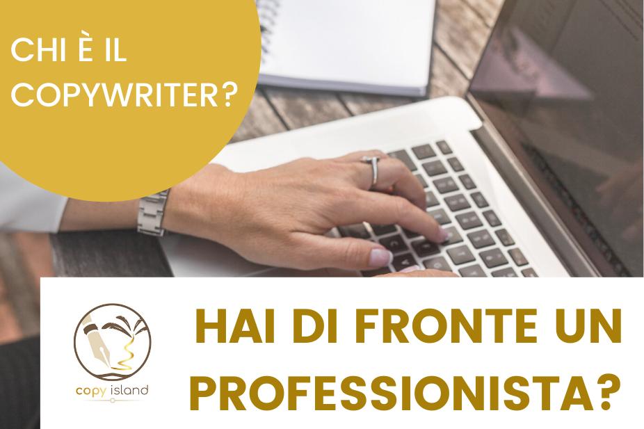 CHI È IL COPYWRITER: Hai Di Fronte Un Professionista?